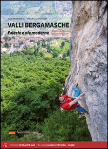 Valli bergamasche. Falesie e vie moderne. Ediz. italiana e tedesca - Yuri Parimbelli | Thecosgala.com