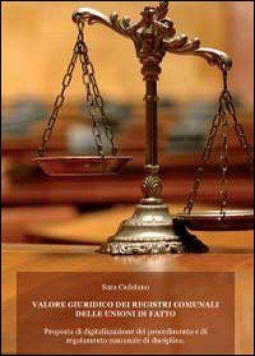 Valore giuridico dei registri comunali delle unioni di fatto - Sara Cadelano |