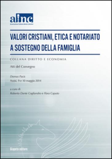 Valori cristiani, etica e notariato a sostegno della famiglia - R. D. Cogliandro  