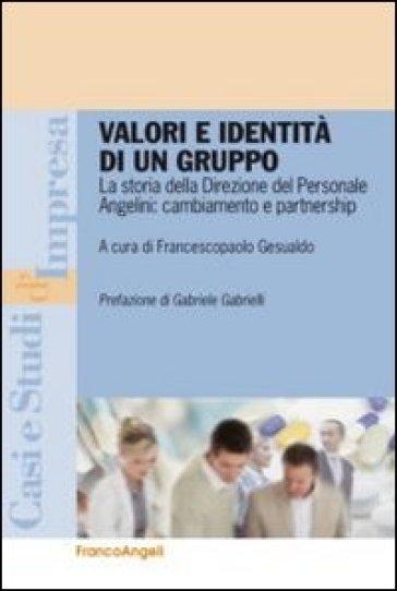 Valori e identità di un gruppo. La storia della direzione del personale Angelini: cambiamento e partnership - F. Gesualdo |