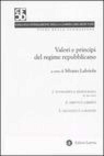 Valori e principi del regime repubblicano vol. 1-3: Sovranità e democrazia-Diritti e libertà-Legalità e garanzia - Silvano Labriola | Kritjur.org