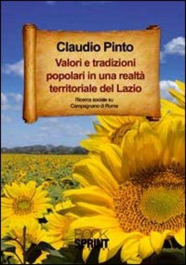 Valori e tradizioni popolari in una realtà territoriale del Lazio - Claudio Pinto |