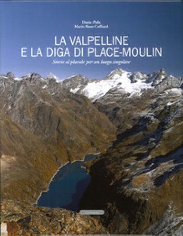 La Valpelline e la diga di Place-Moulin. Storie al plurale per un luogo singolare - Daria Pulz | Kritjur.org