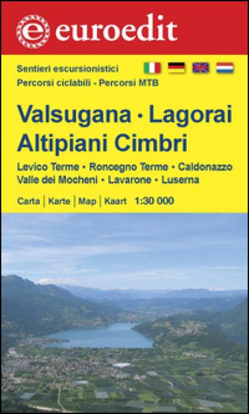 Valsugana, Lagorai, altipiani Cimbri. Levico, Roncegno, Caldonazzo, Valle dei Mocheni, Lavarone, Luserna 1:30.000