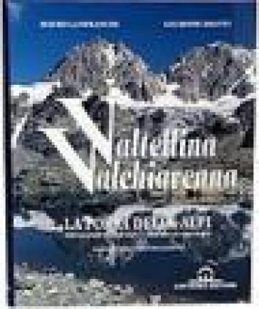 Valtellina/Valchiavenna. La porta delle Alpi - Giuseppe Miotti |