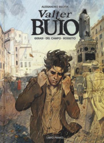 Valter Buio. 1. - Alessandro Bilotta pdf epub