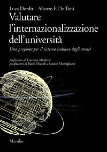 Valutare l'internazionalizzazione dell'università. Una proposta per il sistema italiano degli atenei - Luca Dordit |
