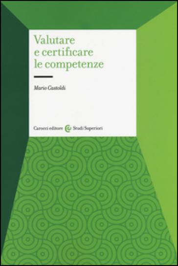 Valutare e certificare le competenze - Mario Castoldi pdf epub