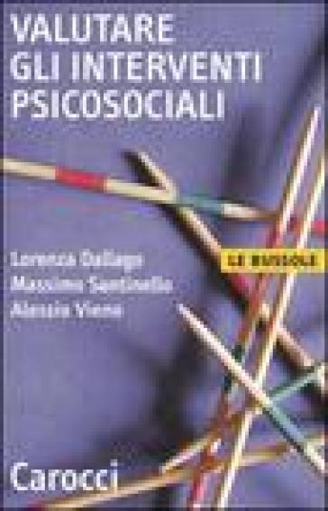 Valutare gli interventi psicosociali - Lorenza Dallago | Rochesterscifianimecon.com