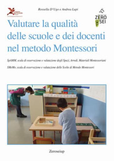 Valutare la qualità delle scuole e dei docenti nel metodo Montessori - Rossella D'Ugo |