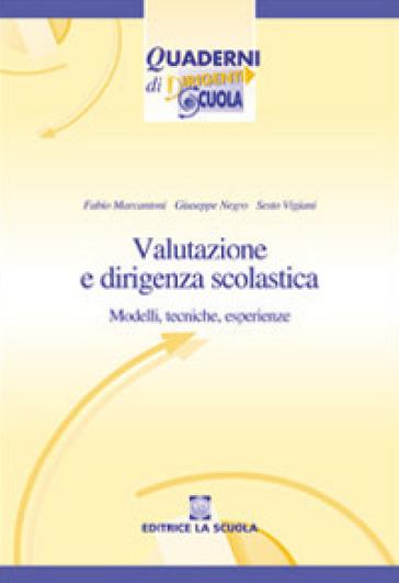 Valutazione e dirigenza scolastica. Modelli, tecniche, esperienze - Fabio Marcantoni  
