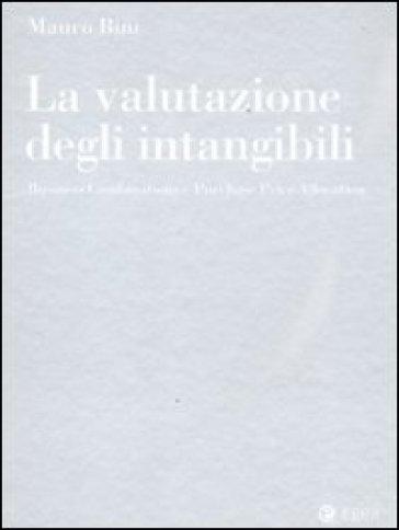 Valutazione degli intangibili. Business Combinations e Purchase Price Allocation (La) - Mauro Bini | Ericsfund.org