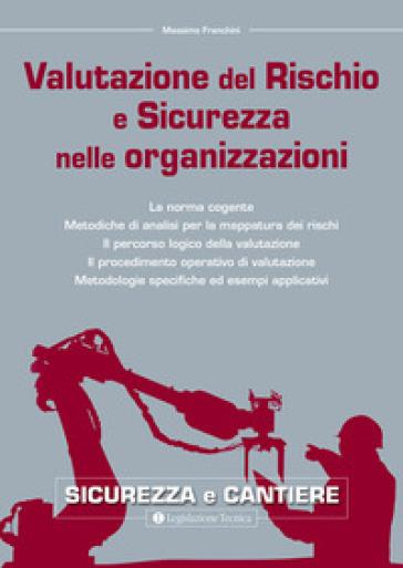 Valutazione del rischio e sicurezza nelle organizzazioni - Massimo Franchini   Thecosgala.com