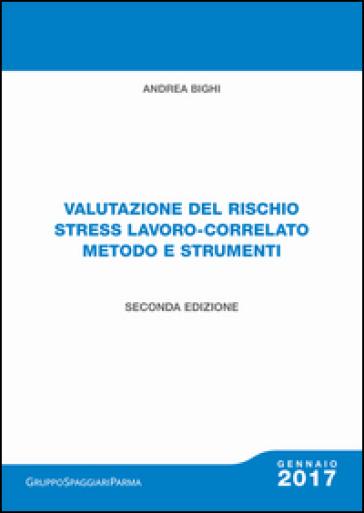 Valutazione del rischio stress lavoro-correlato metodo e strumenti. Con Contenuto digitale per download - Andrea Bighi pdf epub