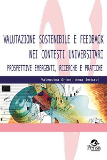 Valutazione sostenibile e feedback nei contesti universitari. Prospettive emergenti, ricerche e pratiche - Valentina Grion   Rochesterscifianimecon.com
