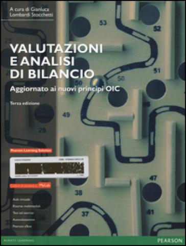 Valutazioni e analisi di bilancio. Aggiornato ai nuovi principi OIC. Con aggiornamento online - G. Lombardi Stocchetti pdf epub