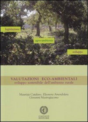 Valutazioni eco-ambientali. Sviluppo sostenibile dell'ambiente rurale. Con CD-ROM - Maurizia Catalano |