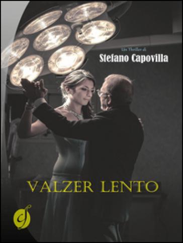 Valzer lento - Stefano Capovilla |