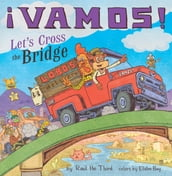 ¡Vamos! Let s Cross the Bridge