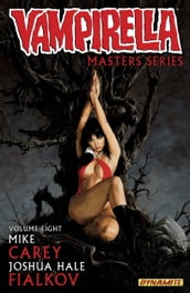 Vampirella Masters Series Vol 8: Mike Carey with Joshua Hale Fialkov