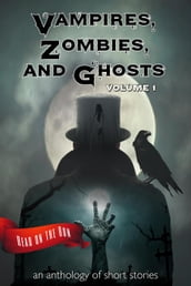 Vampires, Zombies and Ghosts, Volume 1
