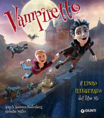 Vampiretto. Il libro illustrato del film 3D. Ediz. a colori - Angela Sommer-Bodenburg  