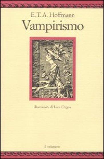 Vampirismo - Ernst Theodor Amadeus Hoffmann | Rochesterscifianimecon.com