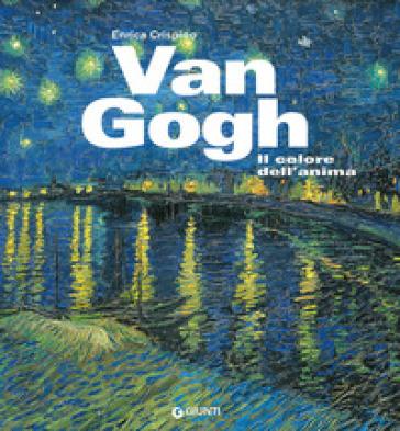 Van Gogh. Il colore dell'anima - Enrica Crispino |
