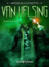 Van Helsing. Blood never lies