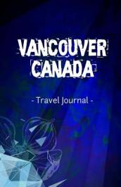 Vancouver Canada Travel Journal