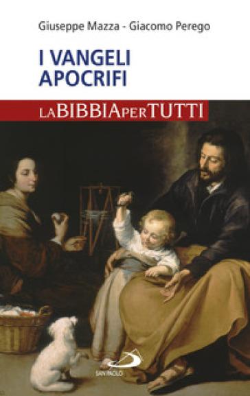 I Vangeli apocrifi. La Bibbia per tutti - Giacomo Perego |