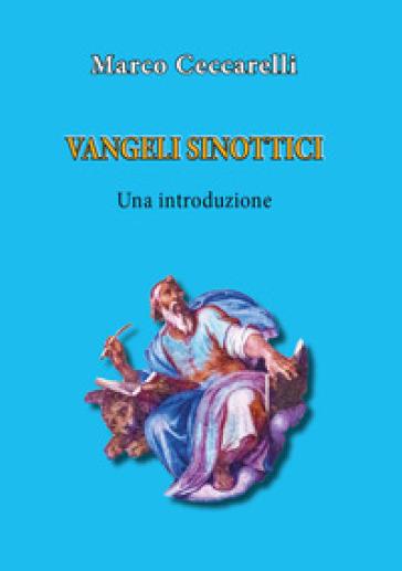 Vangeli sinottici. Una introduzione - Marco Ceccarelli | Kritjur.org