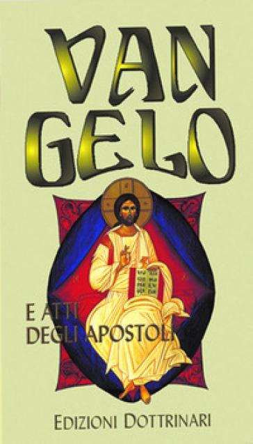Vangelo e Atti degli Apostoli. Ediz. a caratteri grandi - Conferenza episcopale italiana | Rochesterscifianimecon.com