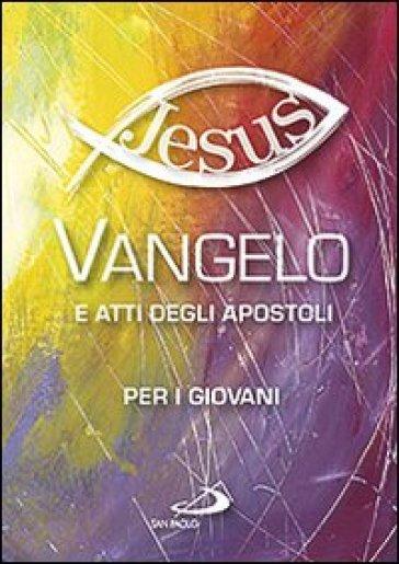 Vangelo e Atti degli Apostoli per i giovani -  pdf epub