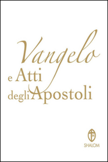 Vangelo e Atti degli Apostoli. Copertina bianca - Conferenza episcopale italiana |