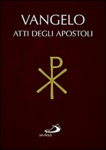 Vangelo. Atti degli Apostoli