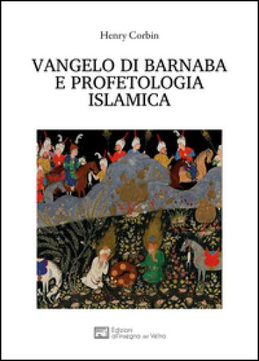 Risultati immagini per vangelo di barnaba e profetologia islamica
