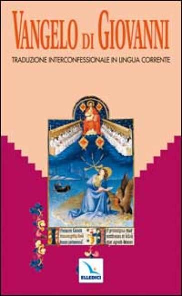 Vangelo di Giovanni. Traduzione interconfessionale dal testo greco in lingua corrente