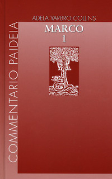 Vangelo di Marco. 1: Introduzione e commento ai capp. 1-8, 26 - Adela Yarbro Collins | Rochesterscifianimecon.com