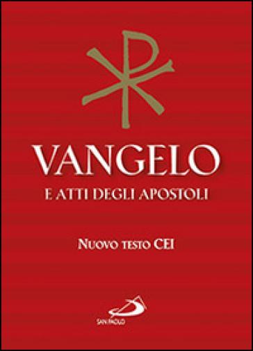 Vangelo e atti degli apostoli. Nuovo testo CEI