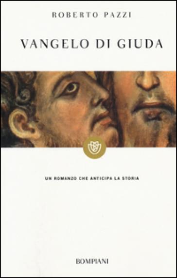 Vangelo di Giuda - Roberto Pazzi |