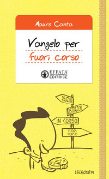 Vangelo per fuori corso - Mauro Canta | Thecosgala.com