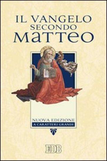 Il Vangelo secondo Matteo. Ediz. a caratteri grandi - CEI |