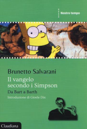 Il Vangelo secondo i Simpson. Da Barth a Barth - Brunetto Salvarani | Thecosgala.com