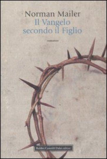 Vangelo secondo il figlio (Il) - Norman Mailer  