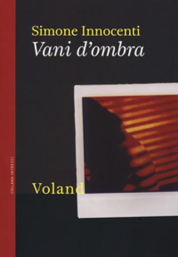 Vani d'ombra - Simone Innocenti | Ericsfund.org