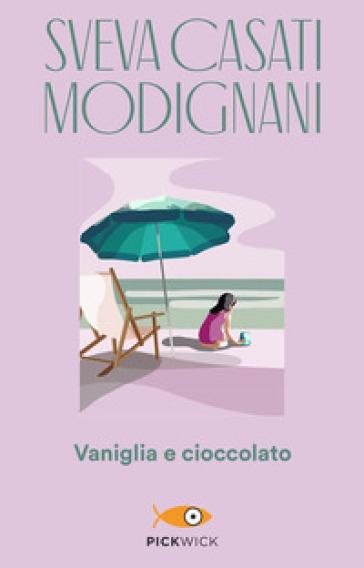 Vaniglia e cioccolato - Sveva Casati Modignani | Thecosgala.com