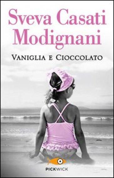 vaniglia e cioccolato sveva casati modignani libro