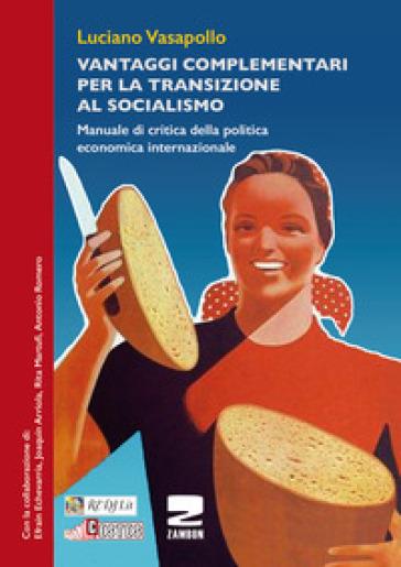 Vantaggi complementari per la transizione al socialismo - Luciano Vasapollo |