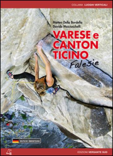 Varese e canton Ticino. Falesie. Ediz. italiana e tedesca - Matteo Della Bordella |